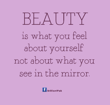 beauty-is-what-you-feel-about-yourself-not-about-what-you-see-in-the-mirror-beauty-quote